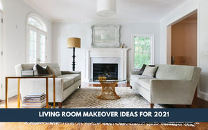 Living Room Makeover Ideas for 2021