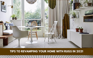 An Ultimate Guide to Revamping Your Home with Rugs in 2021