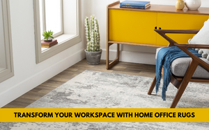 How to Transform Your Workspace with Home Office Rugs?