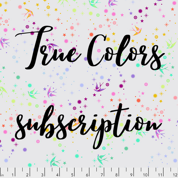 Fabric Subscription - Tula's True Colors by Tula Pink for Free Spirit Fabrics - March to September 2021