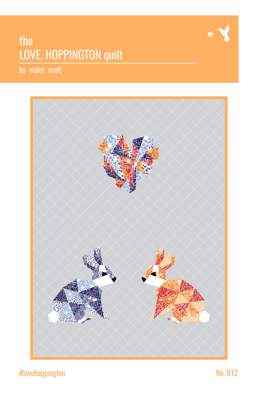 The Love, Hoppington Quilt - Foundation Paper Piecing Pattern by Violet Craft