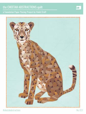 The Cheetah Abstractions Quilt - Foundation Paper Piecing Pattern by Violet Craft