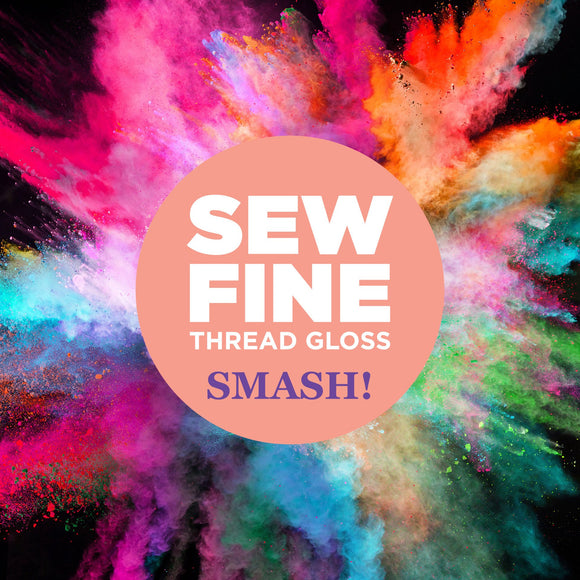 SMASH! - Thread Gloss by Sew Fine - Tame Your Threads!