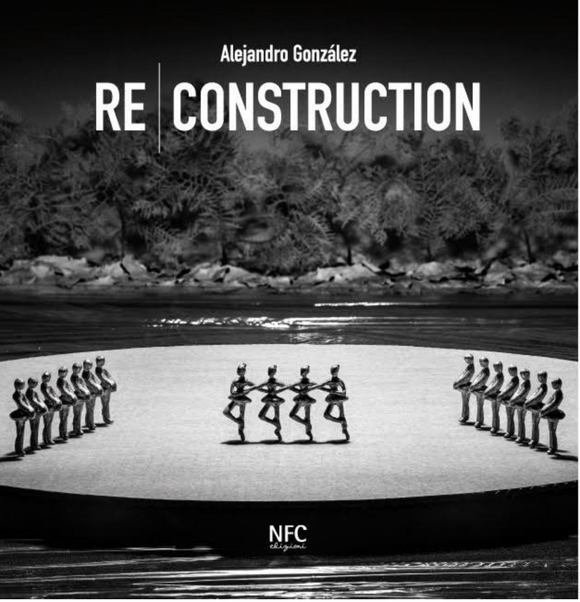 Alejandro Gonzalez  -  Re-Construction
