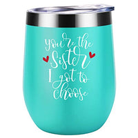 You're the Sister I Got to Choose - Like Sisters Gifts - Best Friend Valentines Day Gifts for Women - Funny Birthday, Galentines Day Gift for Soul Sister, Bestie, BFF - Coolife Friendship Wine Tumbler
