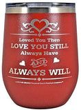GIFT WIFE HUSBAND Loved You Then LOVE YOU STILL Always have ALWAYS WILL Engraved Stainless Steel Vacuum Insulated Travel Mug Valentine Her Him Anniversary Birthday Mothers Day Christmas (Red, 12oz)