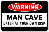 Man Cave Enter At Your Own Risk Metal Door Sign