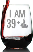 39 + 1 Middle Finger - 40th Birthday Stemless Wine Glass for Women & Men - Cute Funny Wine Gift Idea - Unique Personalized Bday Glasses for Best Friend Turning 40 - Drinking Party Decoration