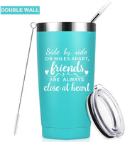 Side By Side or Miles Apart, Friends Are Always Close at Heart - Best Friend Birthday Gifts for Women - Long Distance Friendship Gifts for Soul Sisters, BFF, Besties - 20 oz Mug Tumbler Cup - Mint