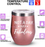 Not A Day Over Fabulous | Stainless Steel 12 oz Wine Tumbler with Lid | Birthday Gifts for Women & Wine Lovers | Double Insulated Stemless Tumbler (Rose Gold)