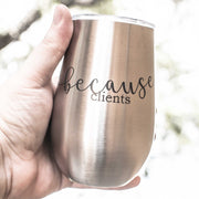 12oz - Because Clients - SS Stemless Wine Glass