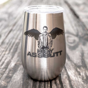 12oz - Hey Assbutt - SS Stemless Wine Glass