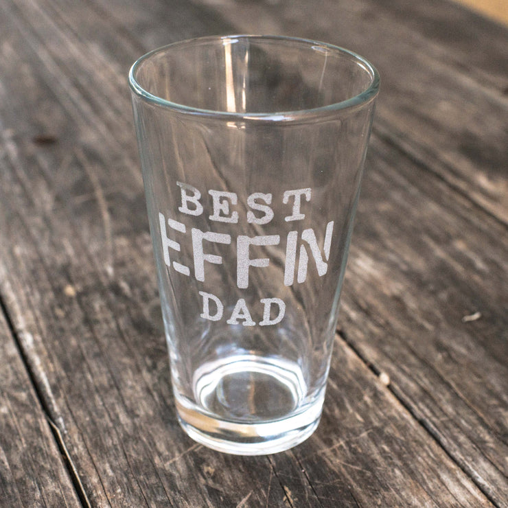 16oz Best Effin Dad Beer Glass