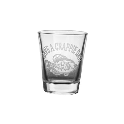 Have a Crappie Day Shot Glass