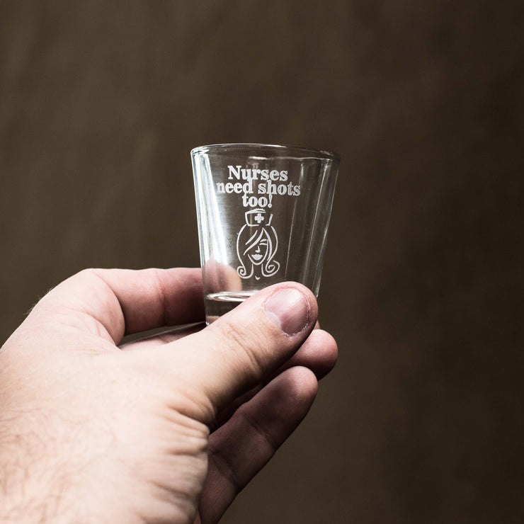 2oz Nurses Need Shots Too Shot Glass