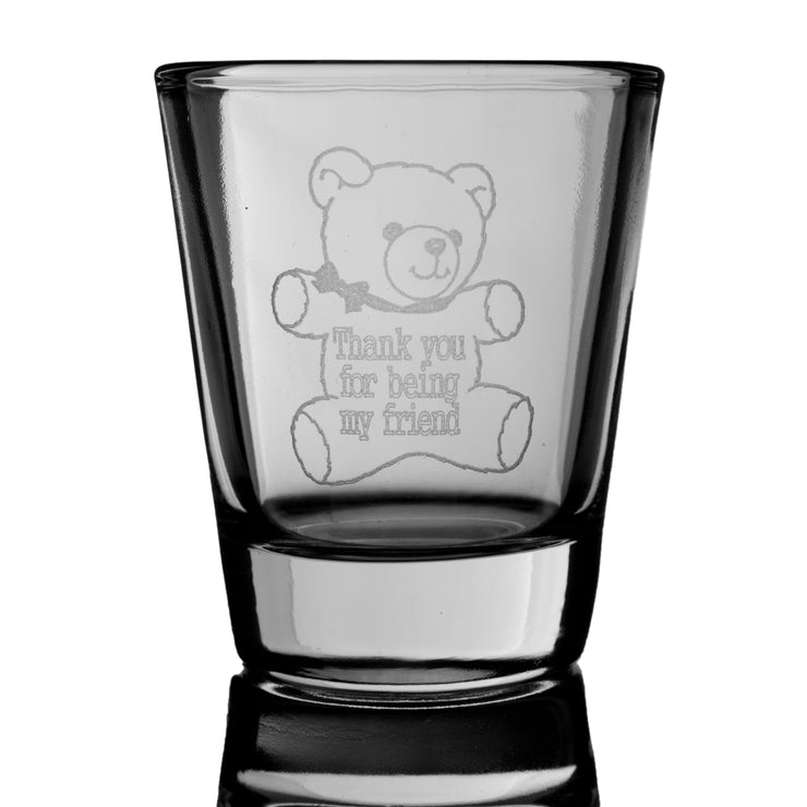 "2oz ""Thank you for being my friend"" Teddy Bear Shot Glass"