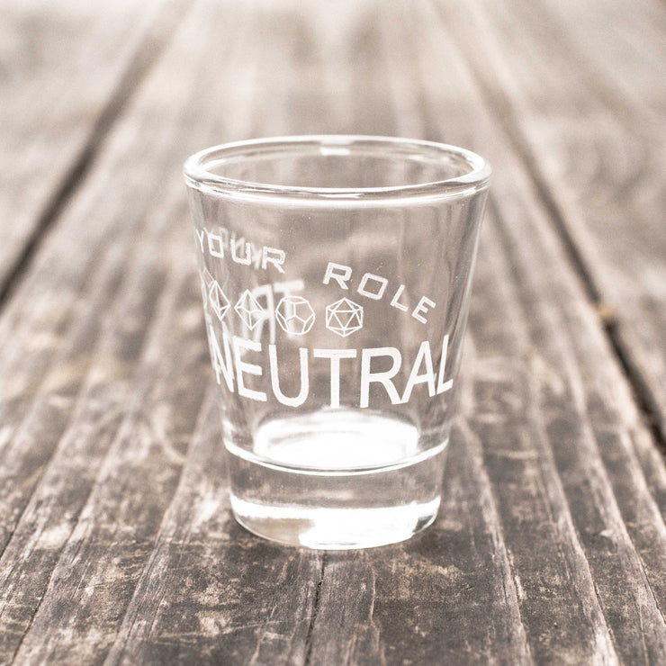 True Neutral - Know Your Role - Shot Glass
