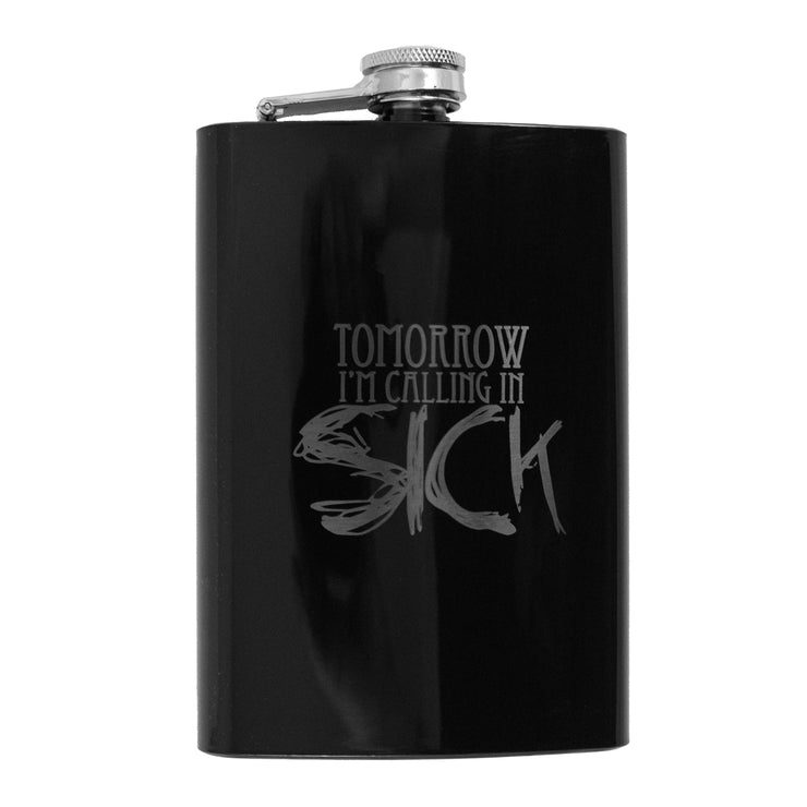 8oz BLACK Tomorrow I'm Calling In Sick Flask L1