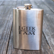 8oz I Geek Therefore I Am Flask L1