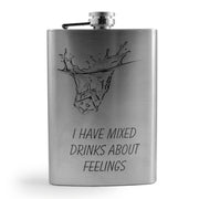 8oz I Have Mixed Drinks About Feelings Flask L1