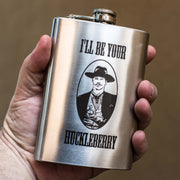 8oz I'll Be Your Huckleberry Flask L1