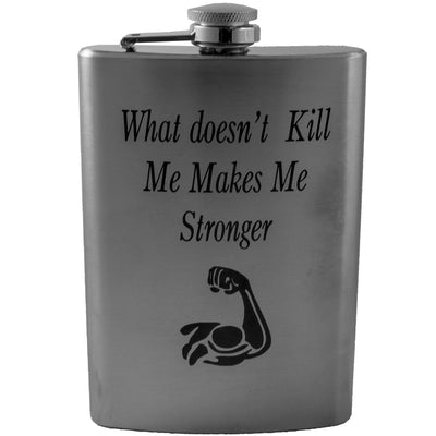 8oz What Doesnt Kill Me Makes Me Stronger Flask L1