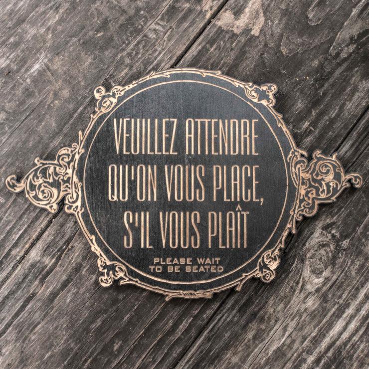Black - Please Wait to be Seated - French - Plaque 11x7in