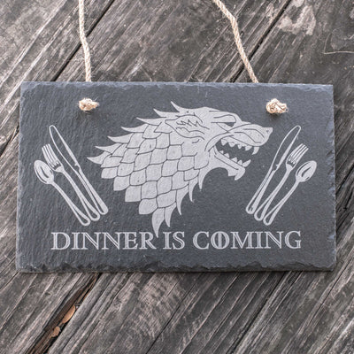 Dinner is Coming - Slate Sign 11x7in