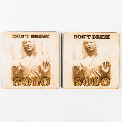 Don't Drink Solo Wood Coaster Set of two 4x4in Raw Wood