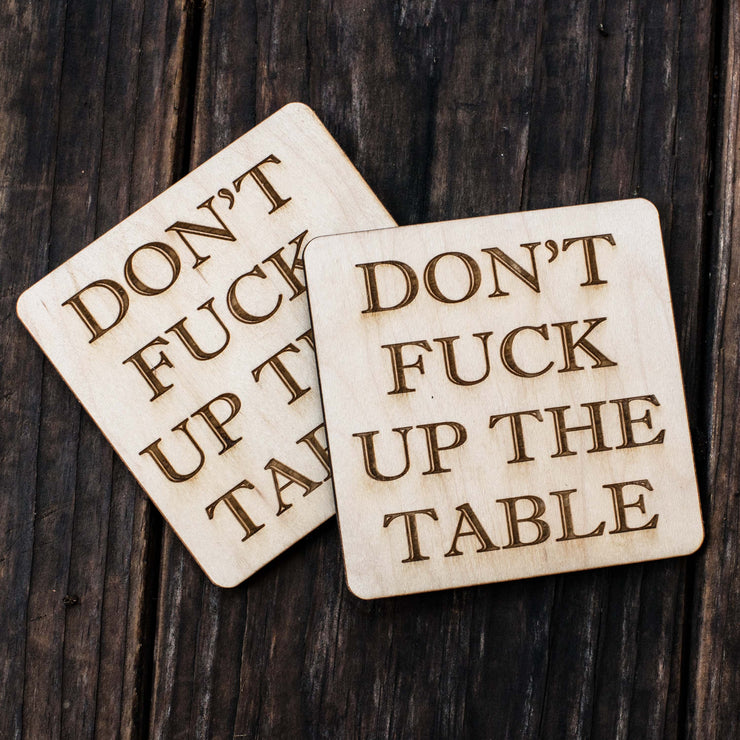 "Don't ""F"" Up the Table Coaster Set of two 4x4in Raw Wood"