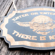 Enter or Enter Not - Black Door Sign