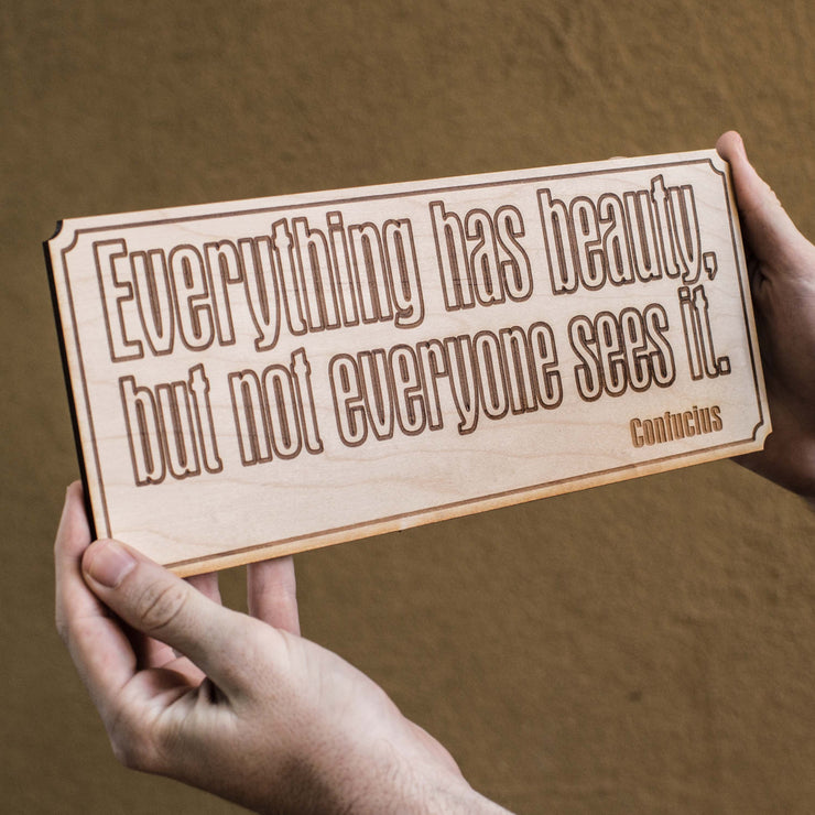 Everything Has Beauty Sign Wall Plaque - Raw Wood 12x5in