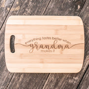 Everything Tastes Better When Grandma Makes It Cutting Board Bamboo