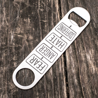 Fear - Anger - Hate - Suffering - Bottle Opener
