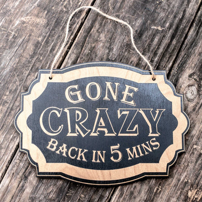 Gone Crazy - Black Door Sign 7x9.5in