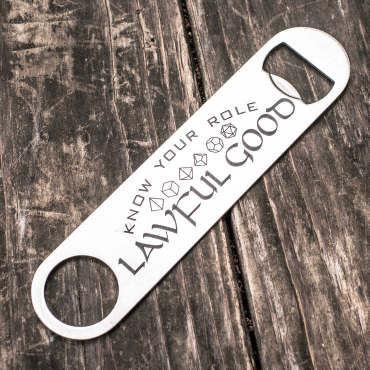 Lawful Good - Know Your Role - Bottle Opener