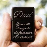 Lighter- BLACK - Dad you will Always be the First Man I Ever Loved R1