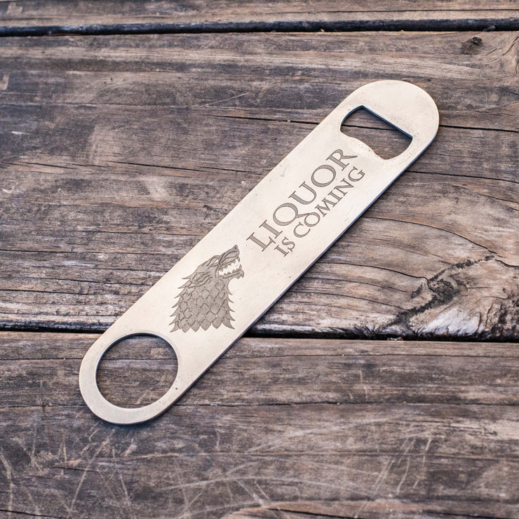 Liquor is Coming - Bottle Opener