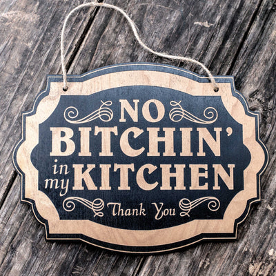 No Bitchin in my Kitchen - Black Door Sign 7x9.5in
