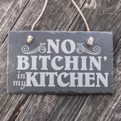 No Bitchin in my Kitchen - Slate Sign 11x7in