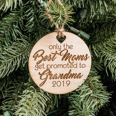 Ornament - Only the Best Moms get Promoted to Grandma - Raw Wood 3x3in