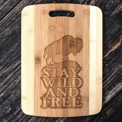 Stay Wild and Free - Buffalo - Cutting Board 14''x9.5''x.5'' Bamboo