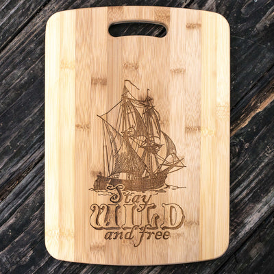 Stay Wild and Free - Pirate - Cutting Board