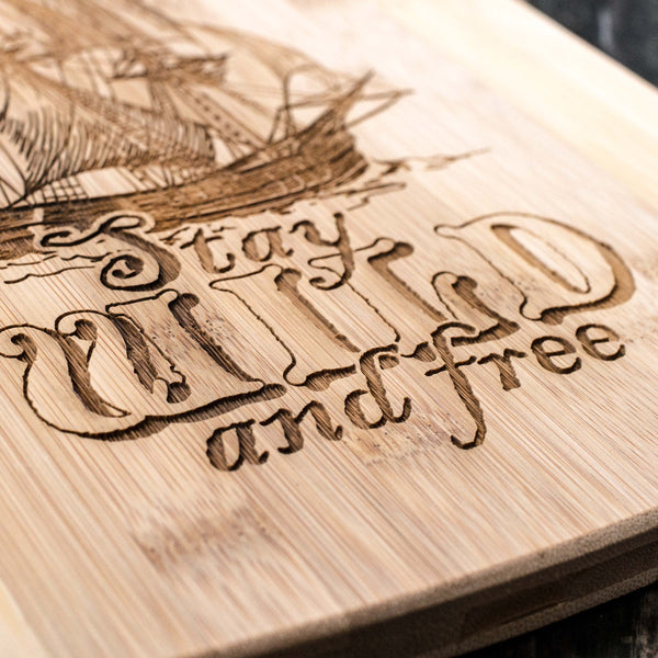 Stay Wild and Free - Pirate - Cutting Board 14''x9.5''x.5'' Bamboo