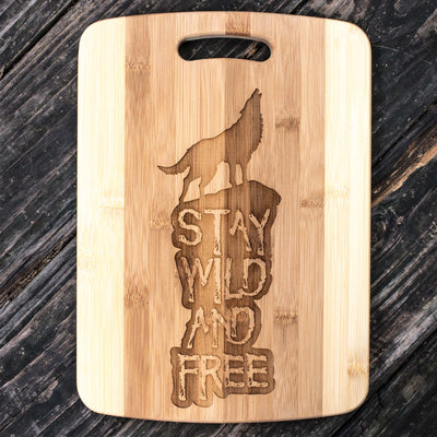 Stay Wild and Free - Wolf - Cutting Board