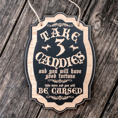 Take 3 Candies or Be Cursed - Black Halloween Door Sign