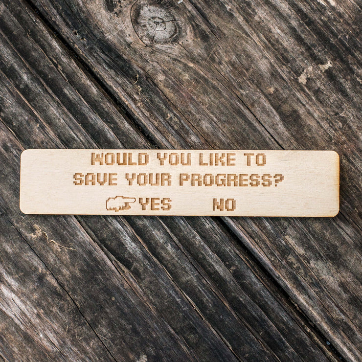 Would You Like to Save Your Progress - Bookmark