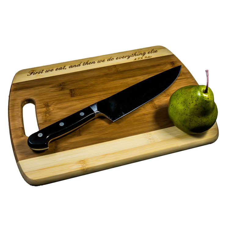 First we eat, then we do everything else Cutting Board Bamboo CTCBTT14