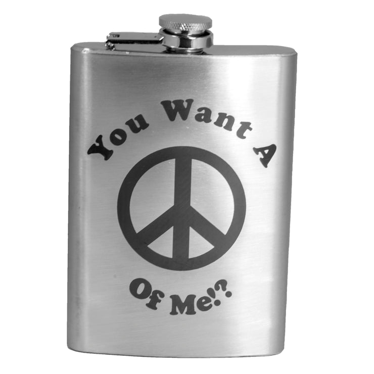 8oz You Want a Peace of Me!? Flask L1