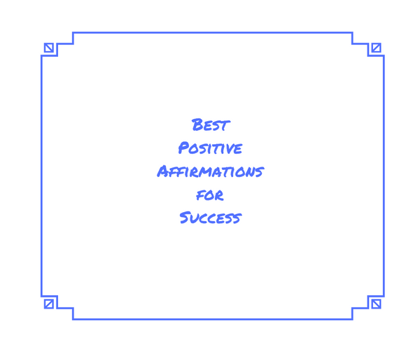 best positive affirmations for success